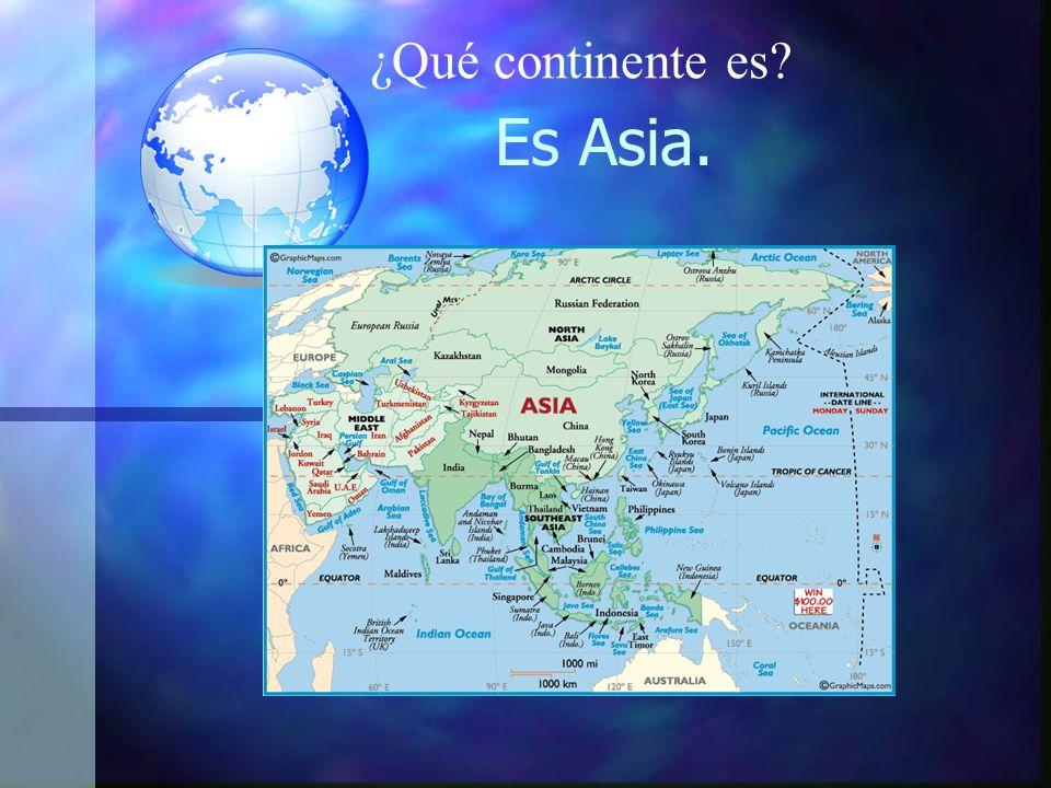 ¿Qué continente es Es Asia.
