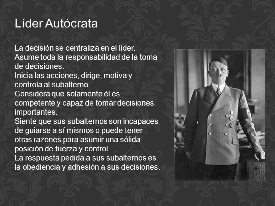 Líder Autócrata La decisión se centraliza en el líder.