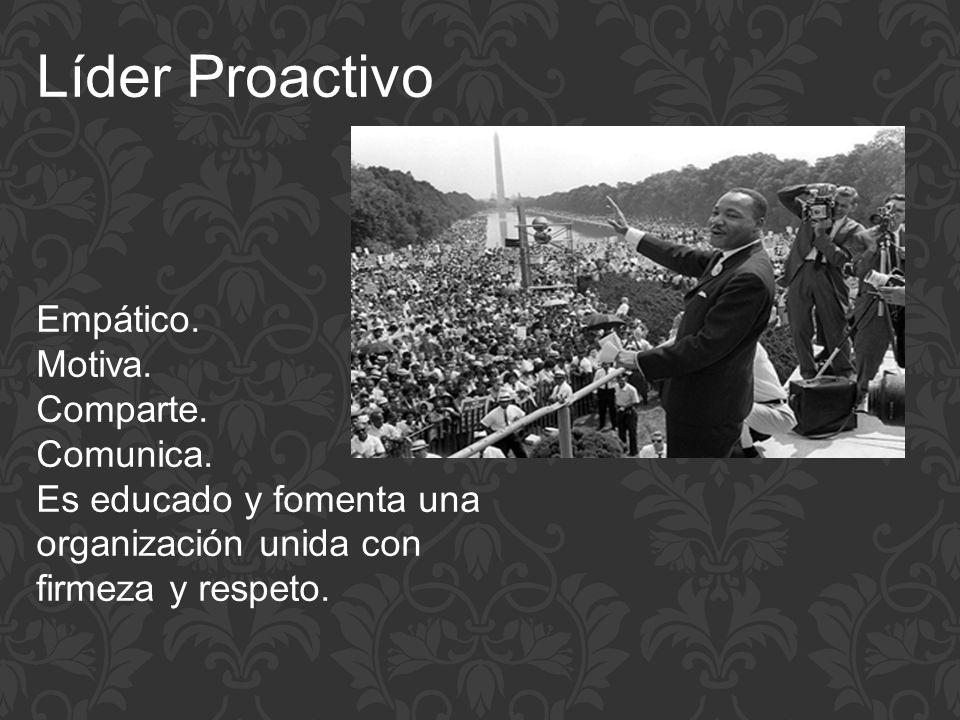 Líder Proactivo Empático. Motiva. Comparte. Comunica.
