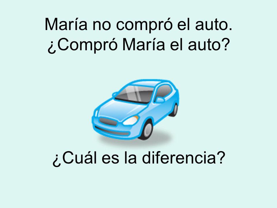 María no compró el auto. ¿Compró María el auto