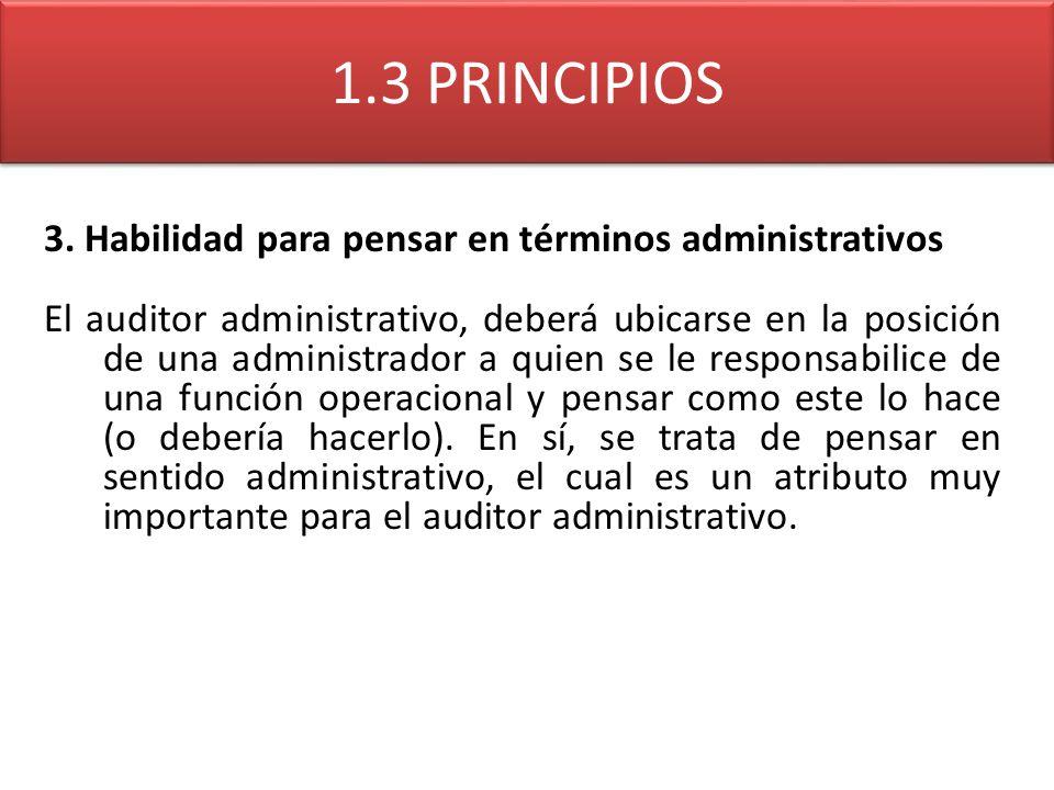 1.3 PRINCIPIOS 3. Habilidad para pensar en términos administrativos