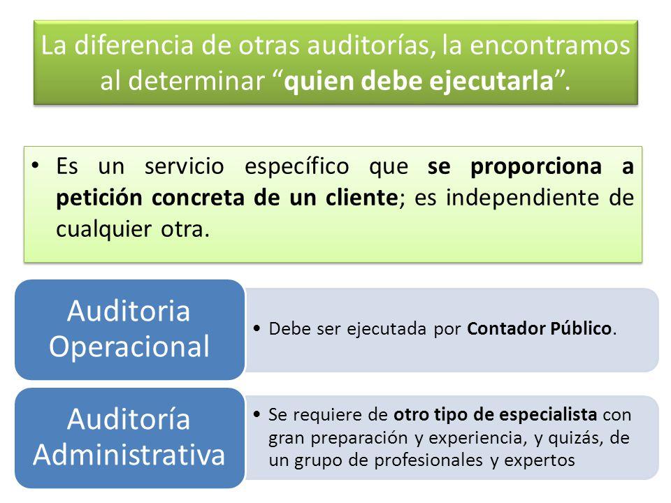 La diferencia de otras auditorías, la encontramos al determinar quien debe ejecutarla .