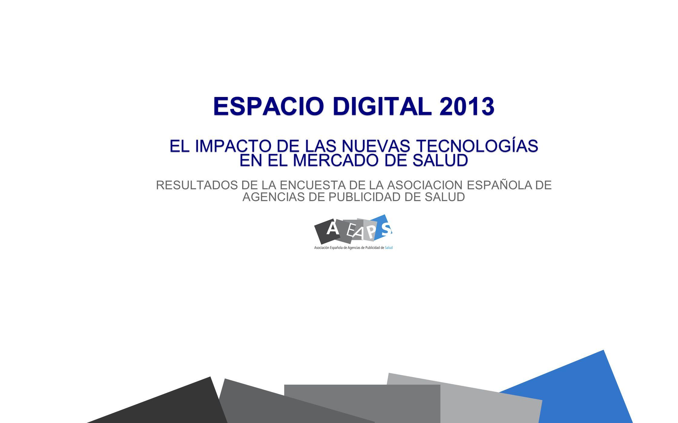 ESPACIO DIGITAL 2013 EL IMPACTO DE LAS NUEVAS TECNOLOGÍAS EN EL MERCADO DE SALUD