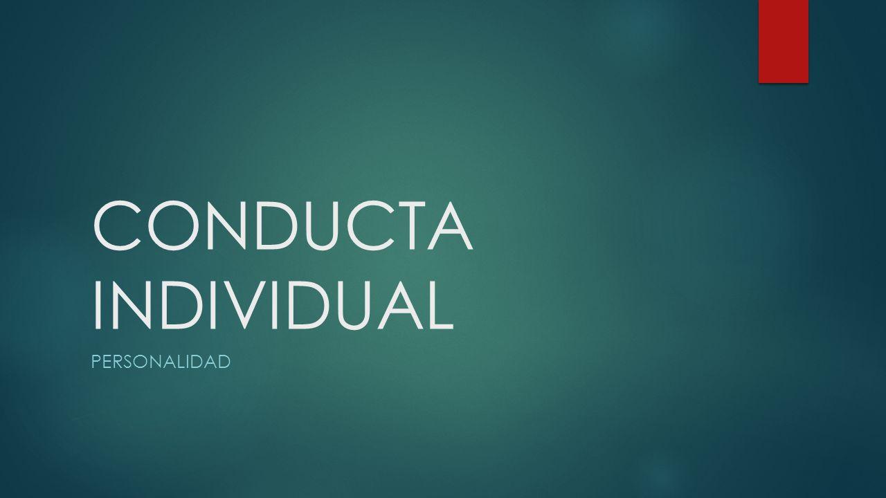 CONDUCTA INDIVIDUAL PERSONALIDAD