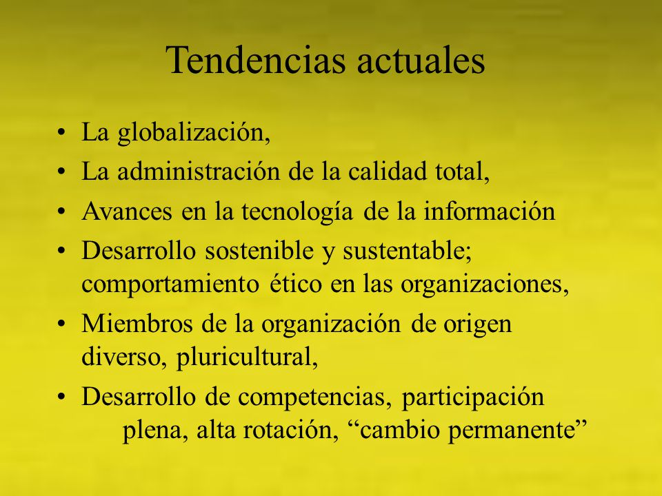 Tendencias actuales La globalización,