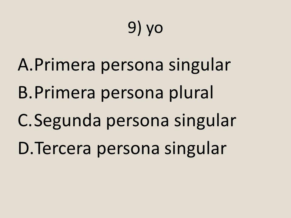 Primera persona singular Primera persona plural