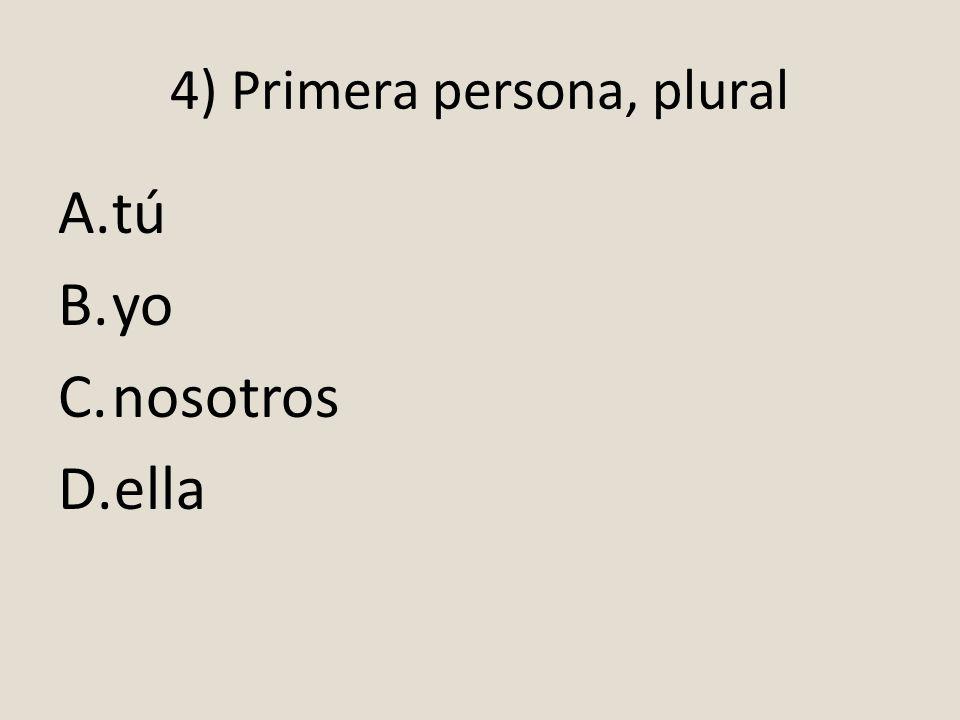 4) Primera persona, plural
