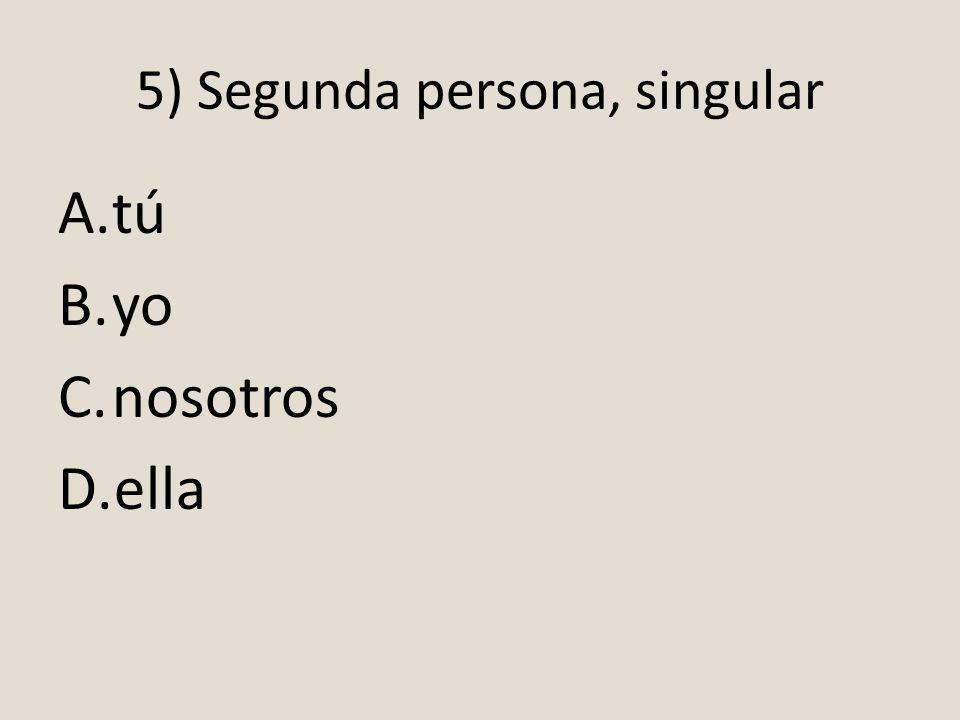 5) Segunda persona, singular