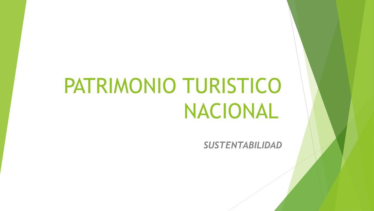 PATRIMONIO TURISTICO NACIONAL