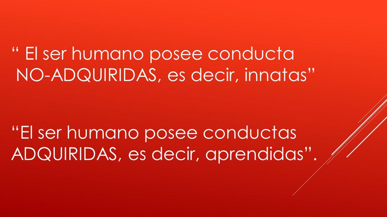 El ser humano posee conducta