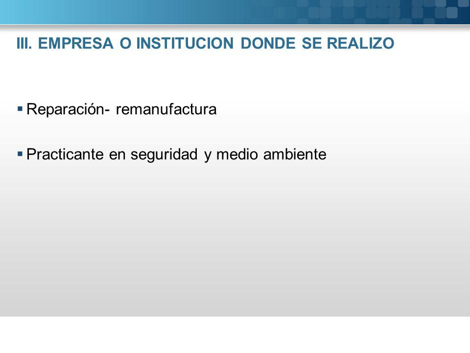 III. EMPRESA O INSTITUCION DONDE SE REALIZO
