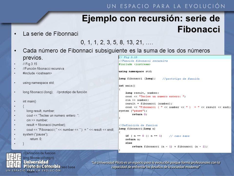 Ejemplo con recursión: serie de Fibonacci