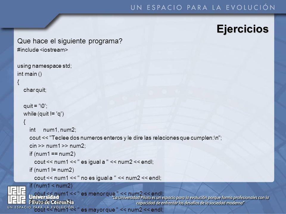 Ejercicios Que hace el siguiente programa #include <iostream>