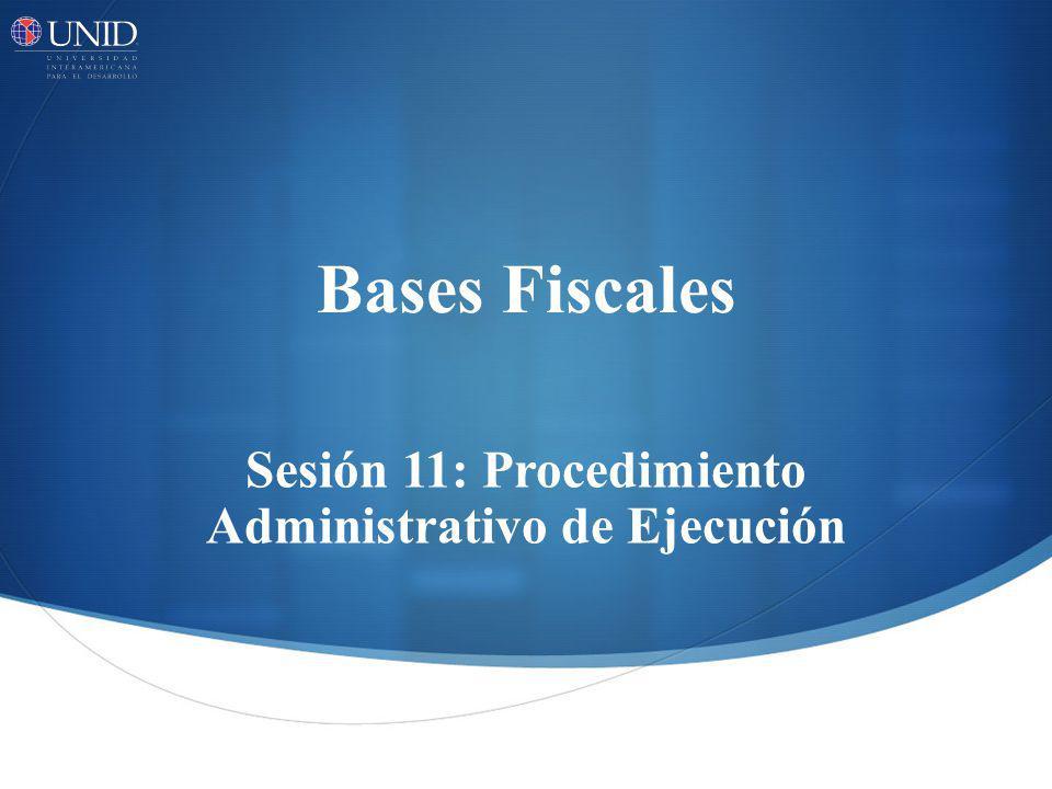 Sesión 11: Procedimiento Administrativo de Ejecución