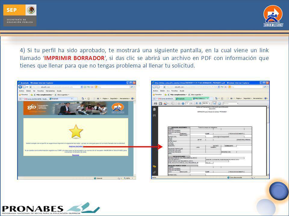 4) Si tu perfil ha sido aprobado, te mostrará una siguiente pantalla, en la cual viene un link llamado 'IMPRIMIR BORRADOR', si das clic se abrirá un archivo en PDF con información que tienes que llenar para que no tengas problema al llenar tu solicitud.