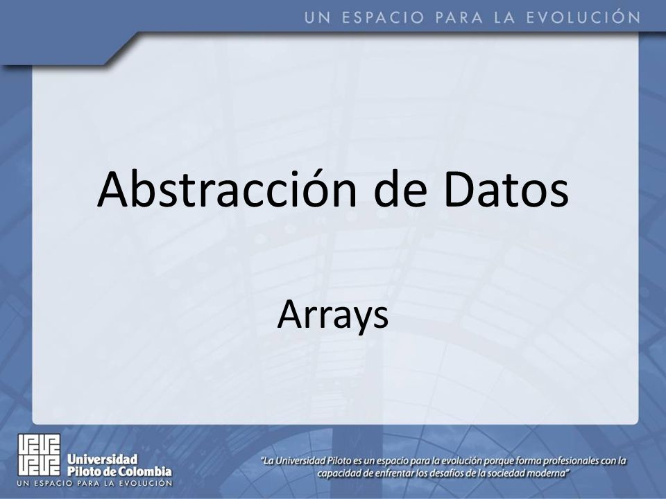Abstracción de Datos Arrays