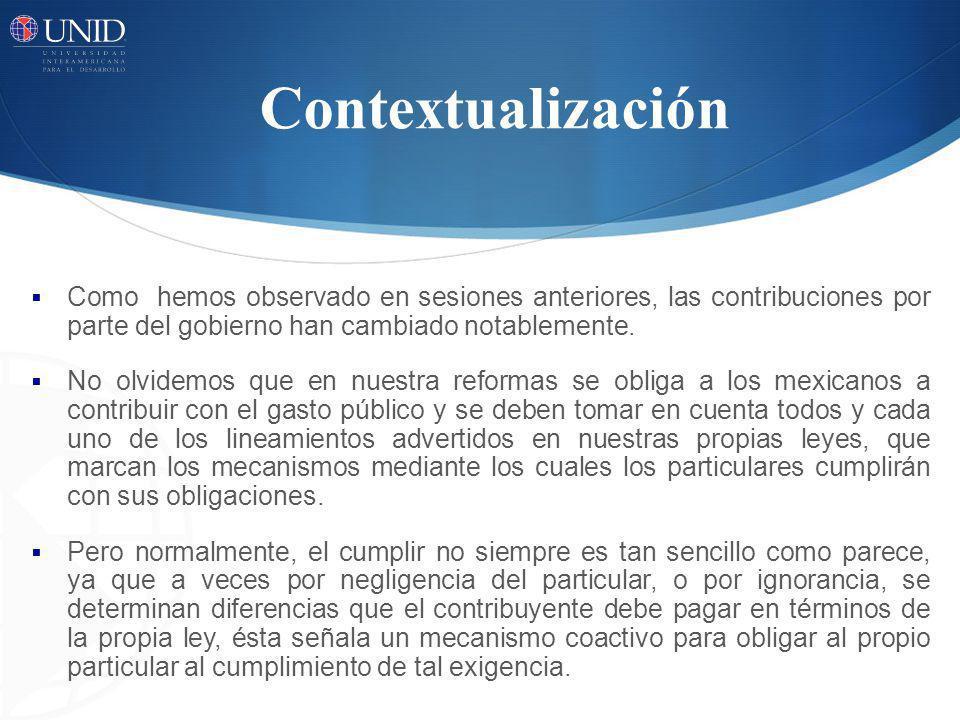 Contextualización Como hemos observado en sesiones anteriores, las contribuciones por parte del gobierno han cambiado notablemente.