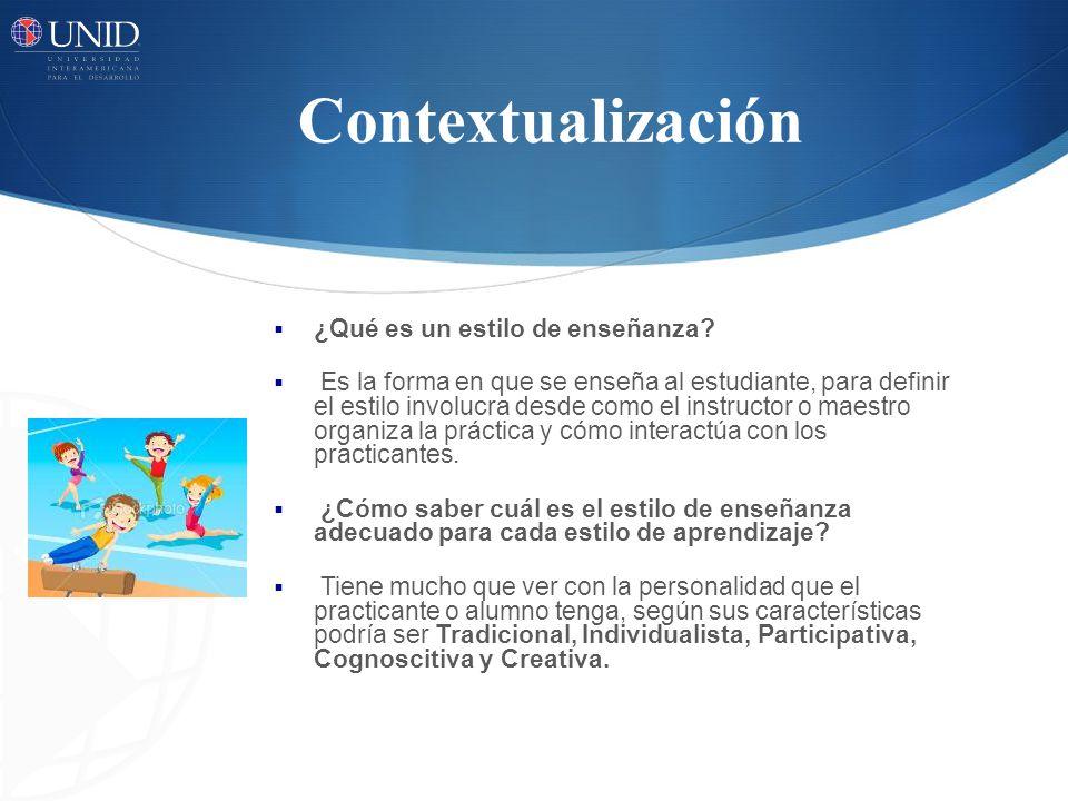 Contextualización ¿Qué es un estilo de enseñanza