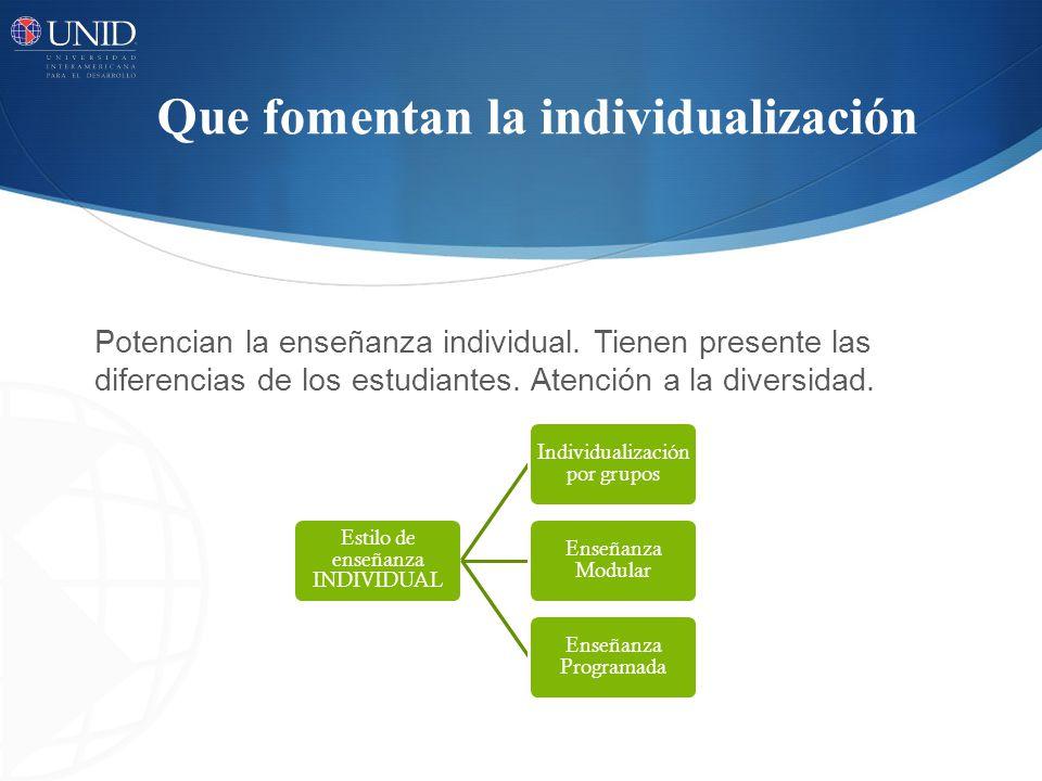 Que fomentan la individualización