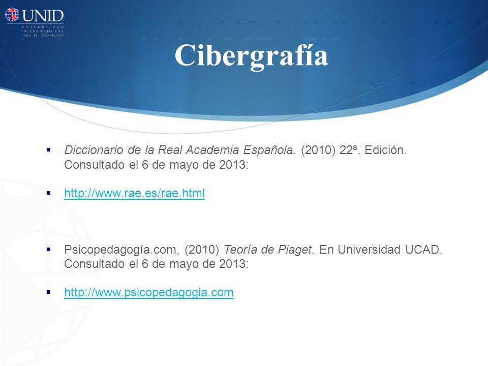 Cibergrafía Diccionario de la Real Academia Española. (2010) 22ª. Edición. Consultado el 6 de mayo de 2013: