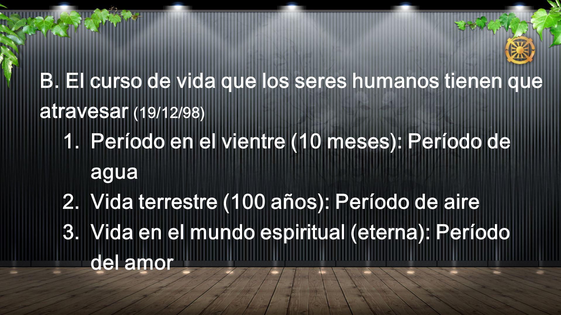 B. El curso de vida que los seres humanos tienen que atravesar (19/12/98)