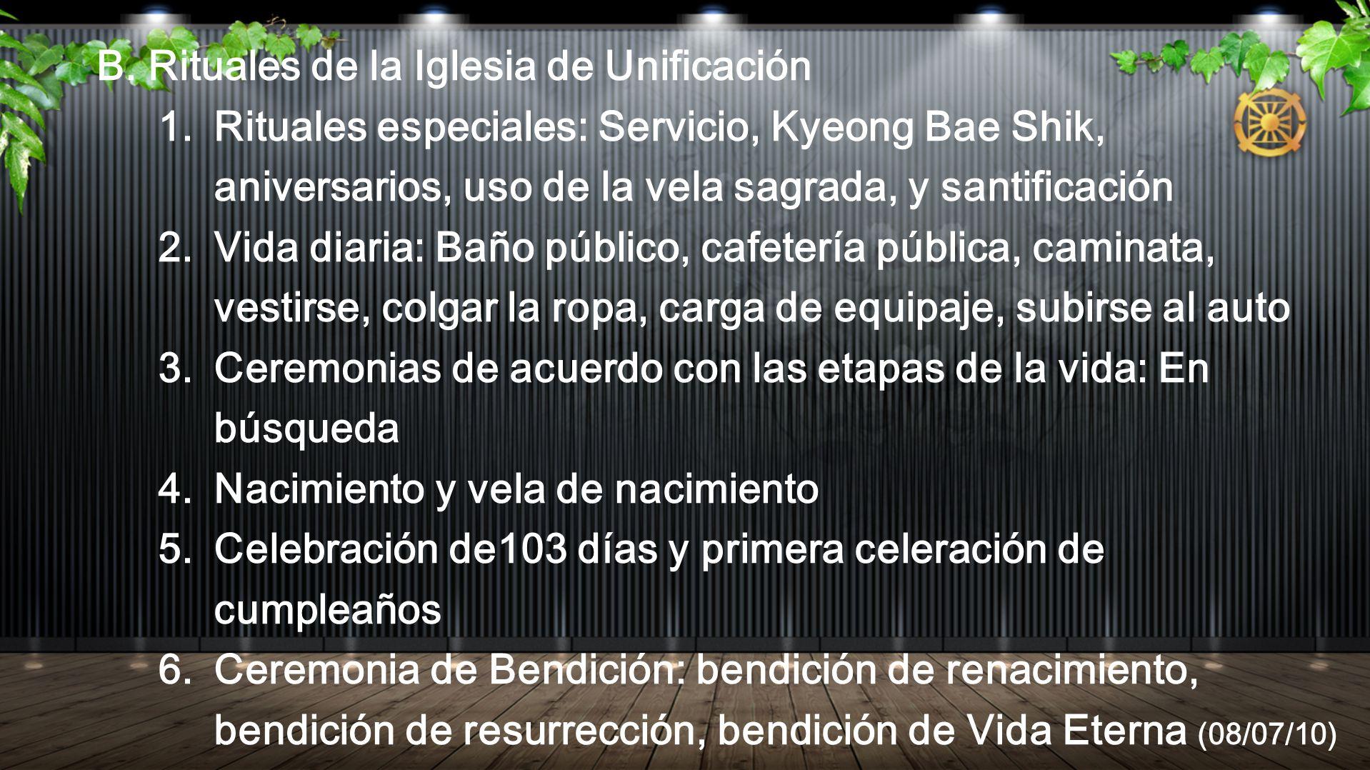 B. Rituales de la Iglesia de Unificación