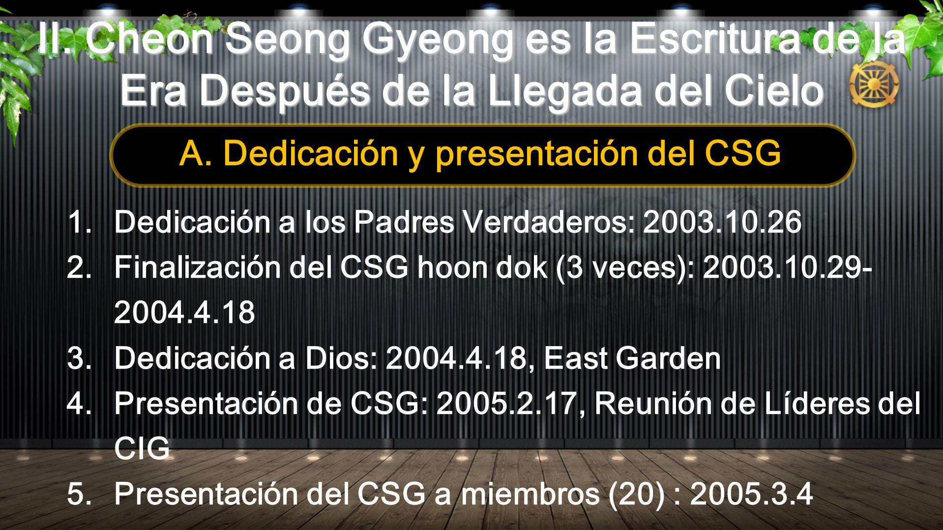 A. Dedicación y presentación del CSG
