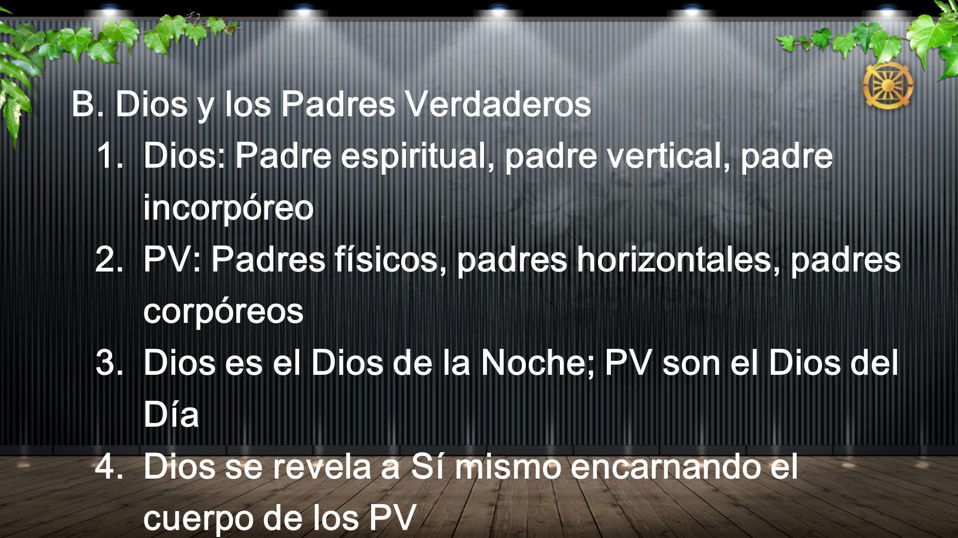 B. Dios y los Padres Verdaderos