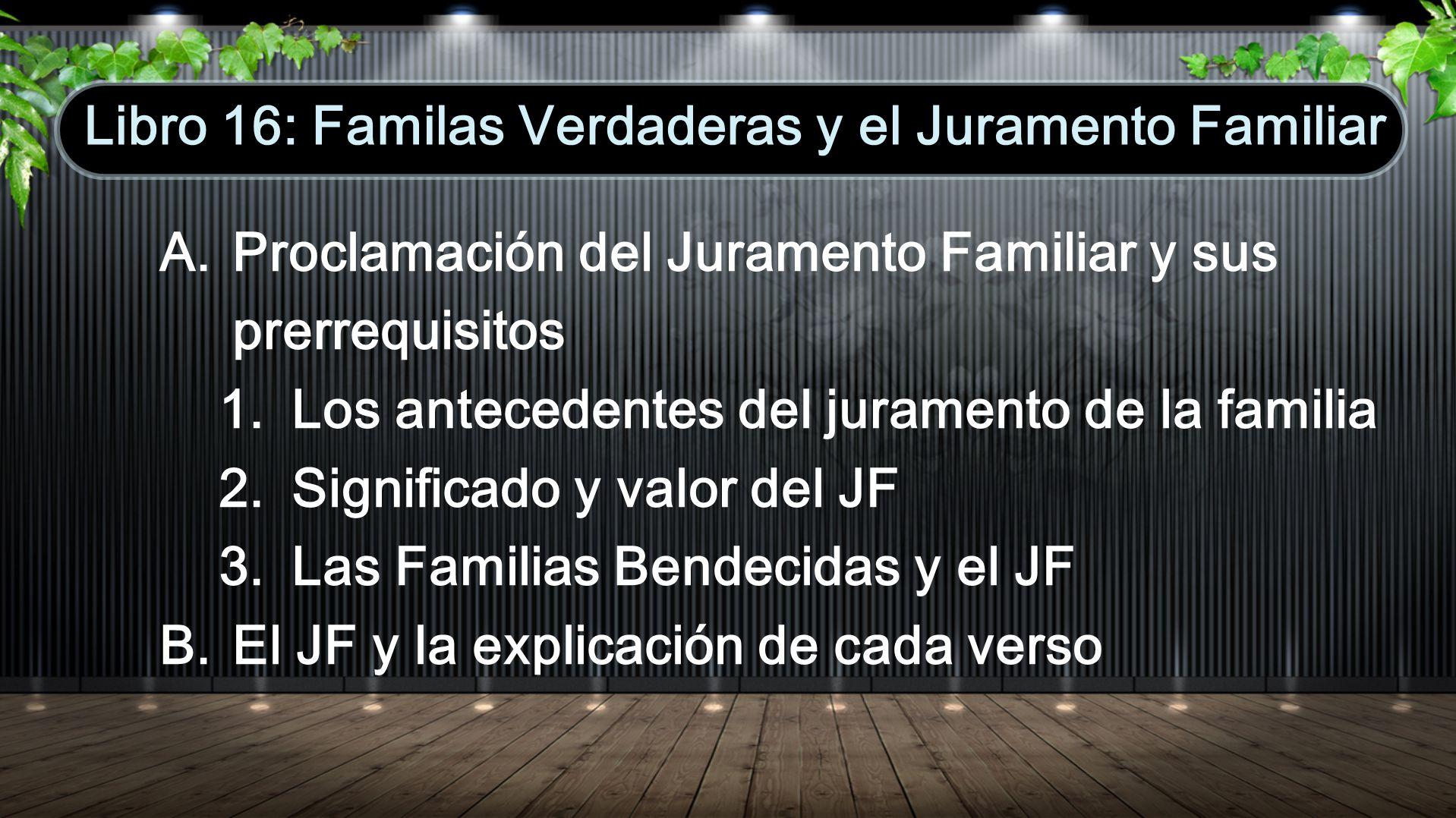 Libro 16: Familas Verdaderas y el Juramento Familiar