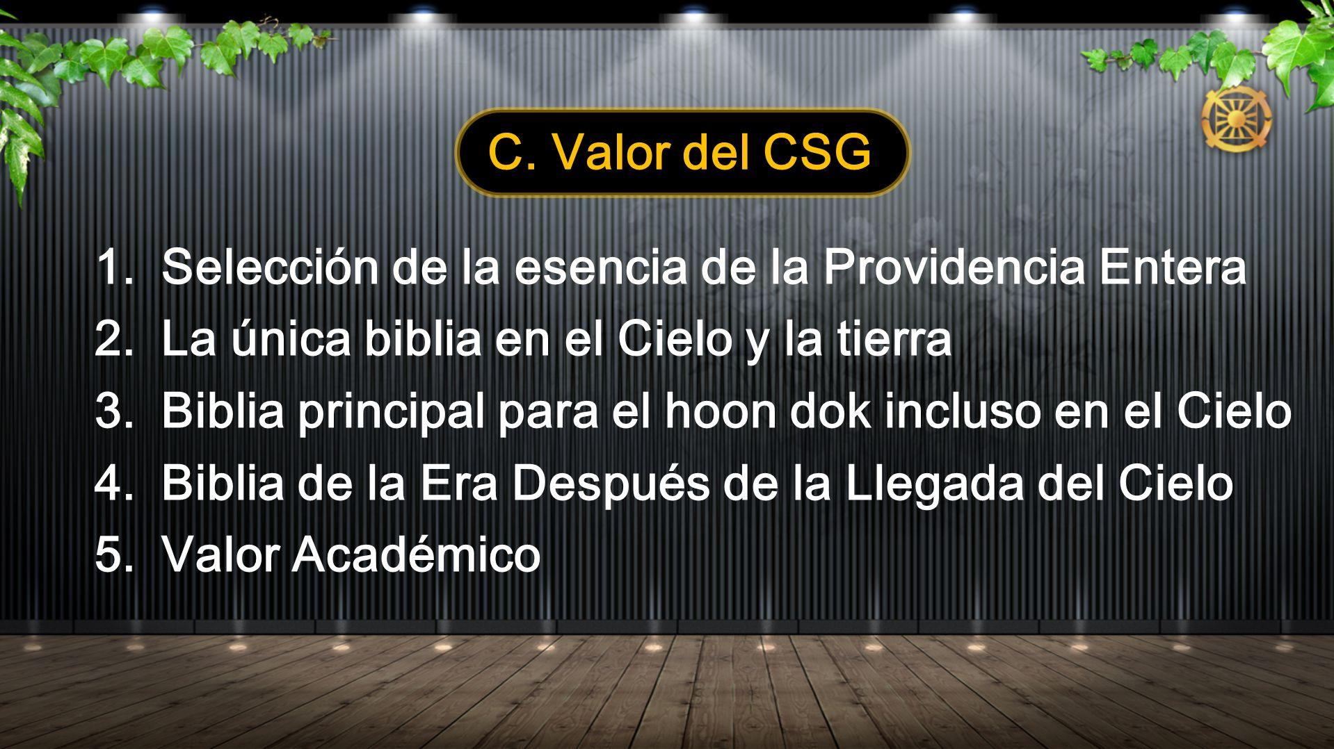 C. Valor del CSG Selección de la esencia de la Providencia Entera. La única biblia en el Cielo y la tierra.