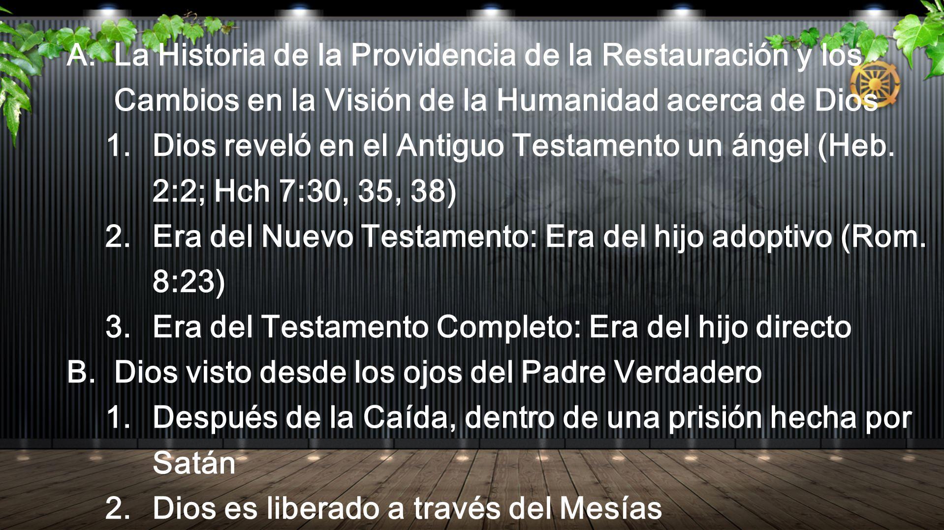 La Historia de la Providencia de la Restauración y los Cambios en la Visión de la Humanidad acerca de Dios