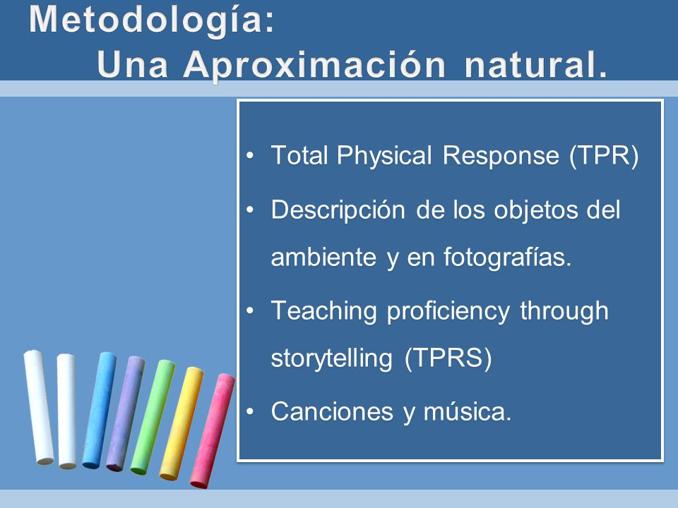 Metodología: Una Aproximación natural.