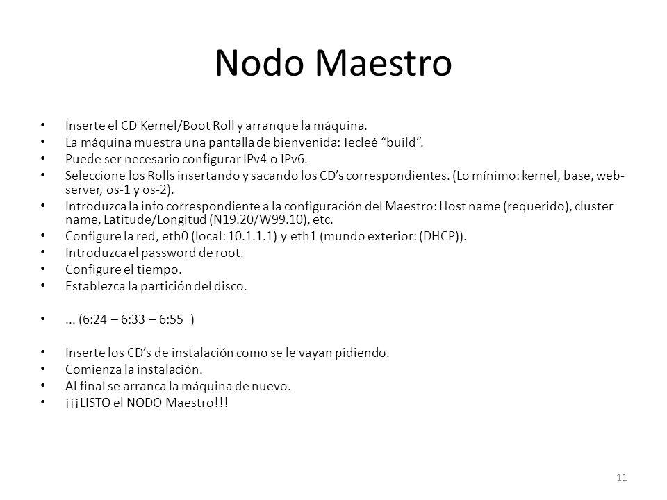 Nodo Maestro Inserte el CD Kernel/Boot Roll y arranque la máquina.