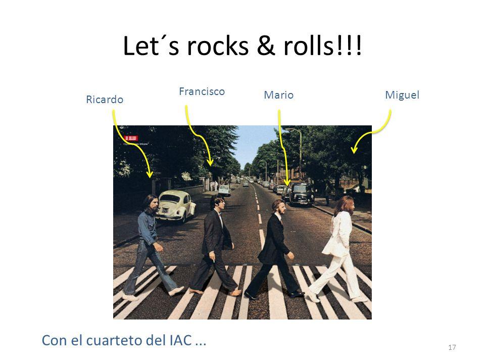 Let´s rocks & rolls!!! Con el cuarteto del IAC ... Francisco Mario