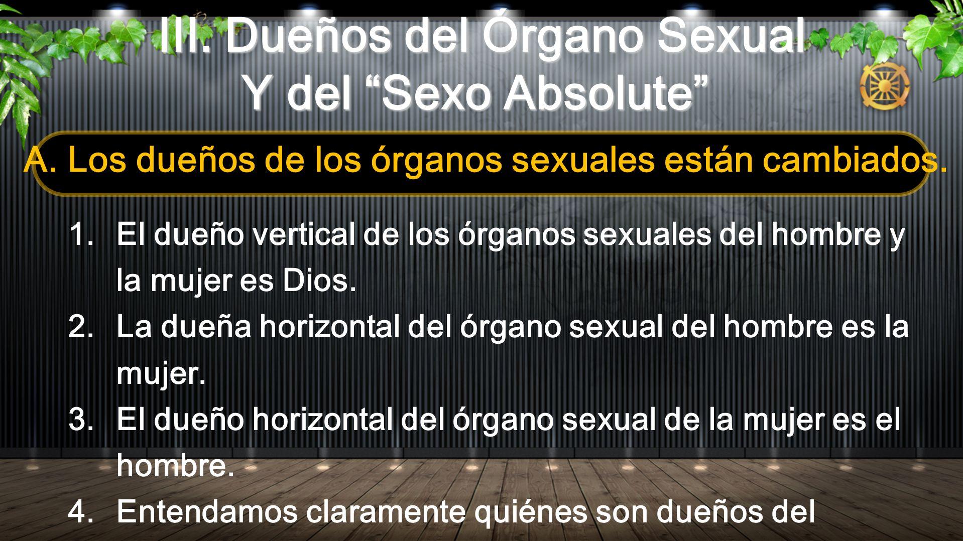III. Dueños del Órgano Sexual Y del Sexo Absolute
