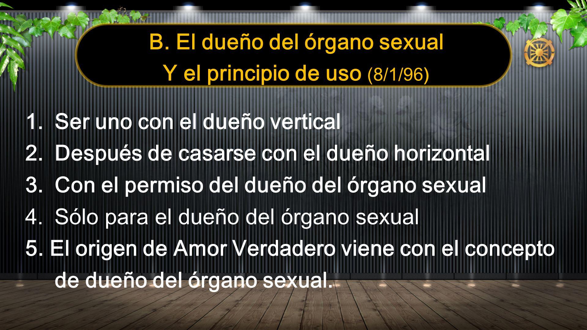 B. El dueño del órgano sexual