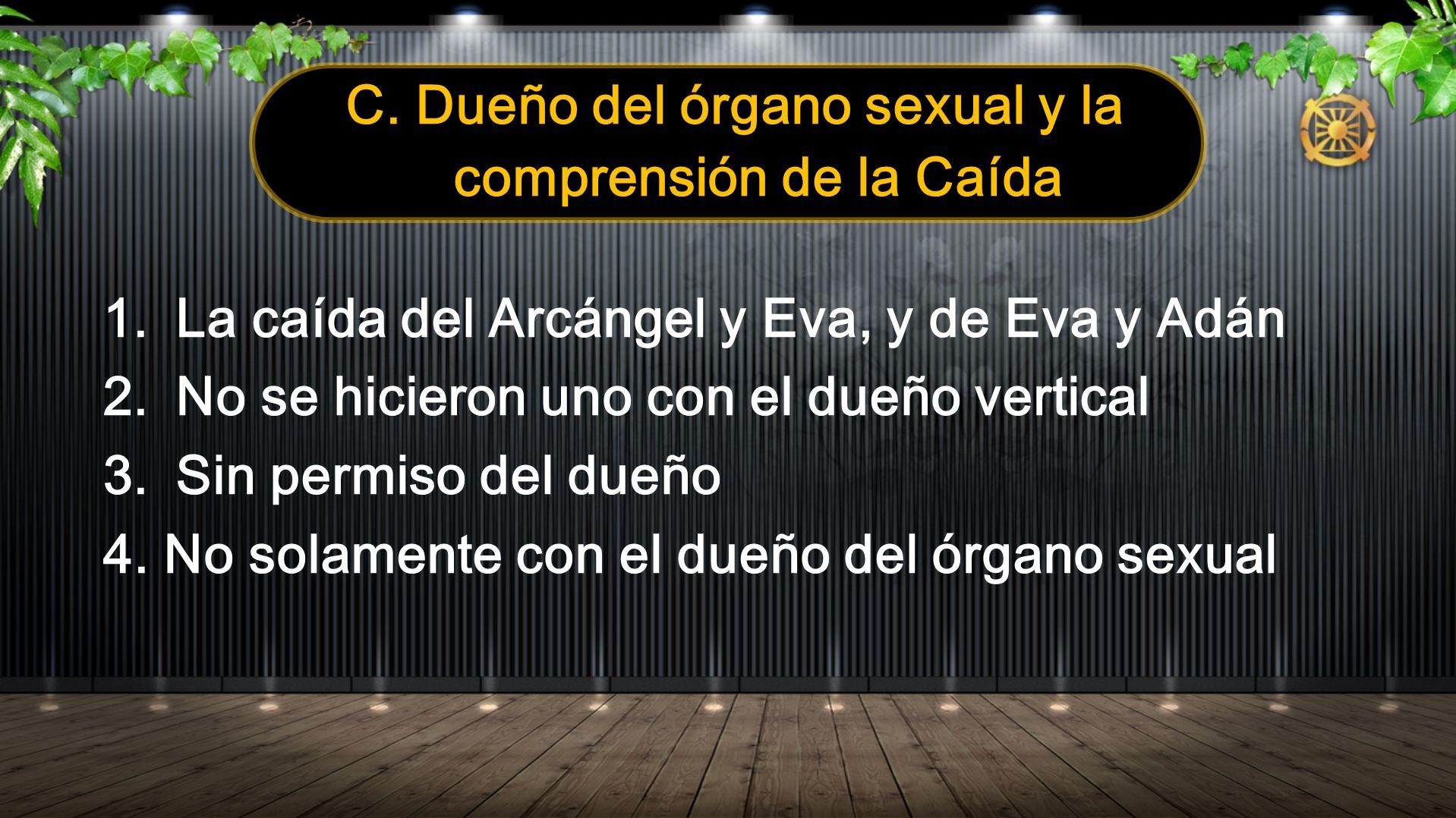 C. Dueño del órgano sexual y la comprensión de la Caída