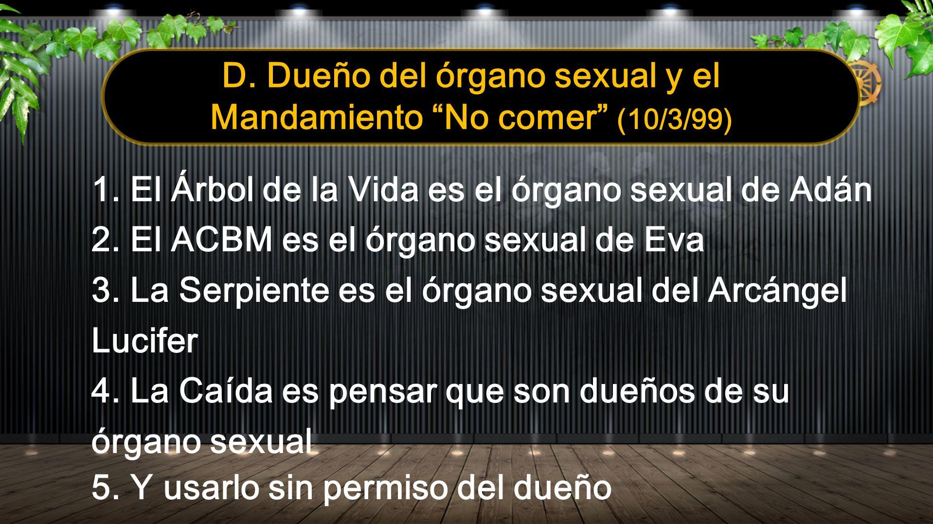 D. Dueño del órgano sexual y el Mandamiento No comer (10/3/99)