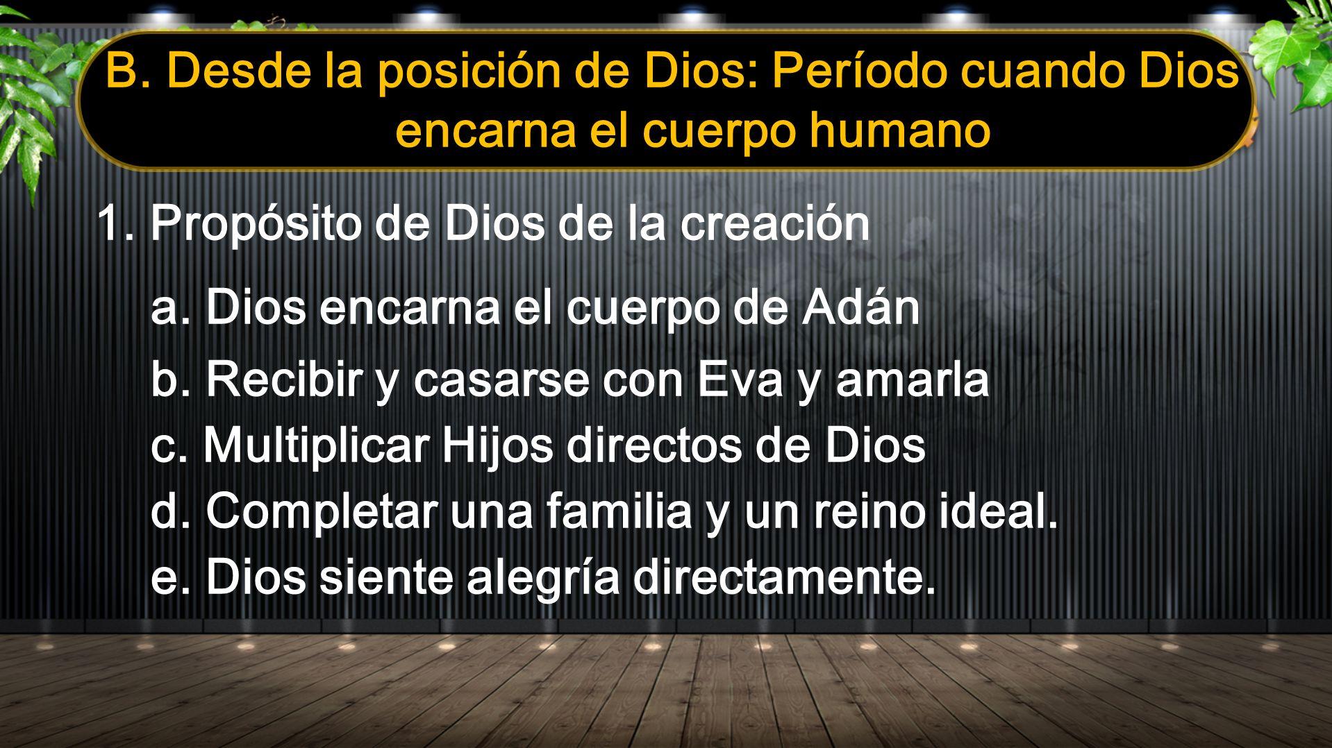 B. Desde la posición de Dios: Período cuando Dios encarna el cuerpo humano