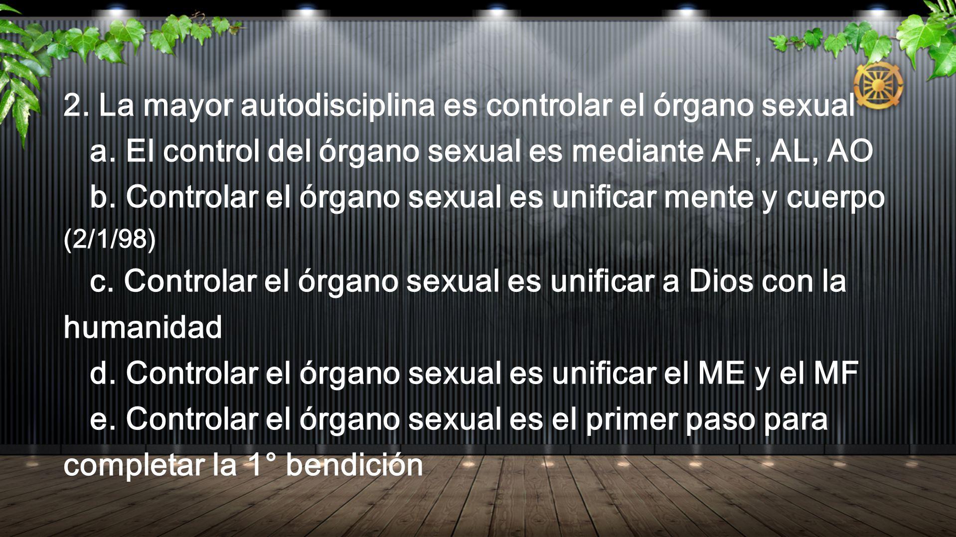 2. La mayor autodisciplina es controlar el órgano sexual