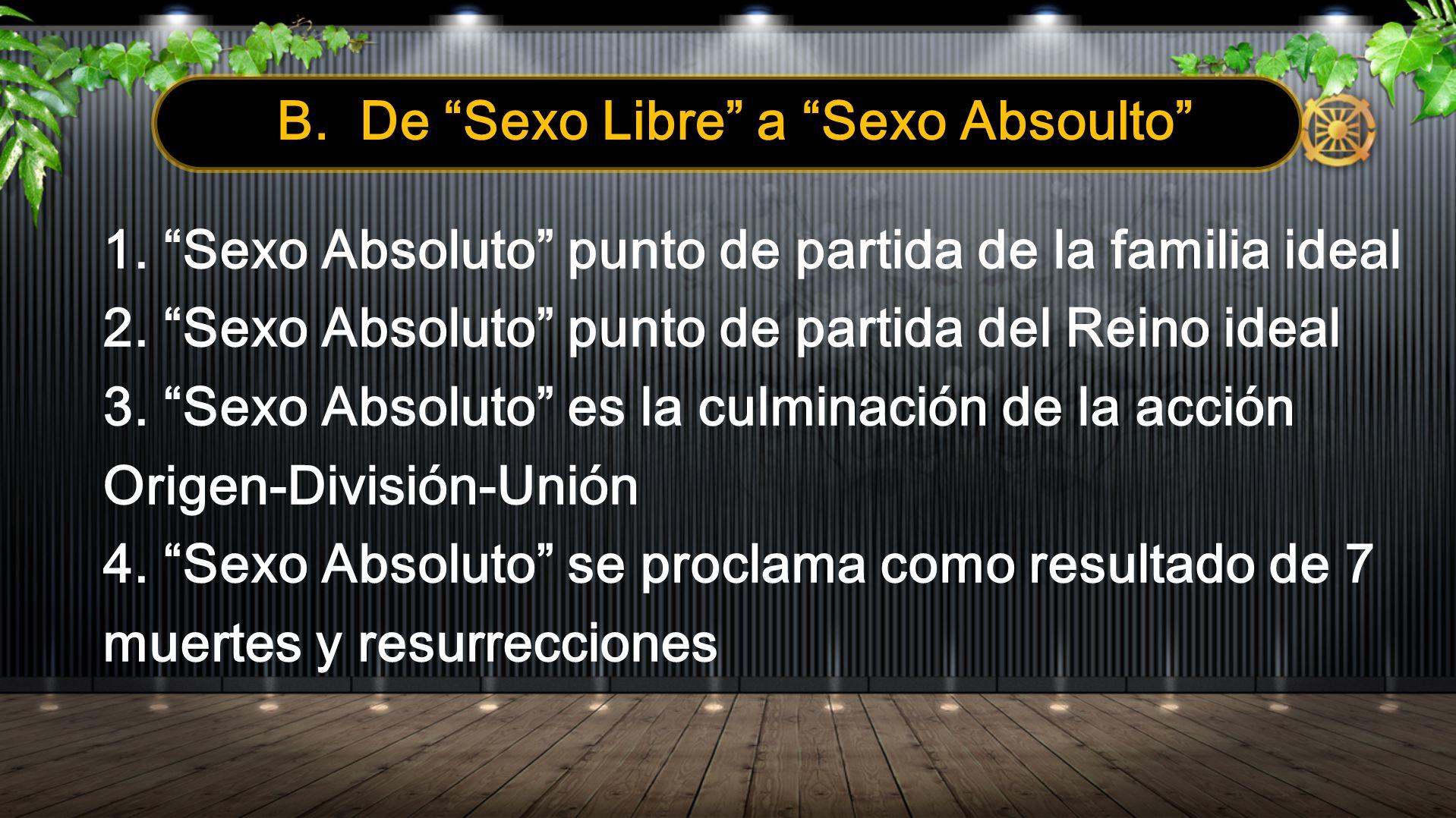 B. De Sexo Libre a Sexo Absoulto