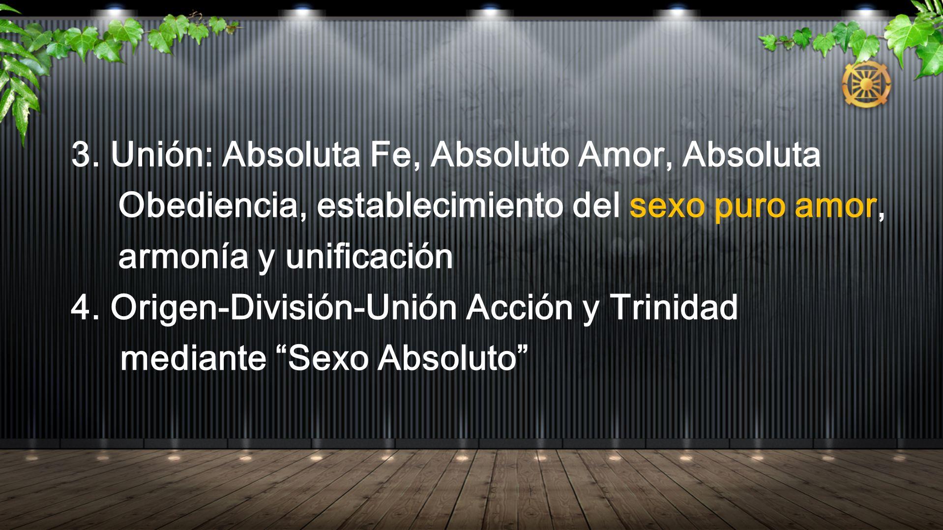 3. Unión: Absoluta Fe, Absoluto Amor, Absoluta