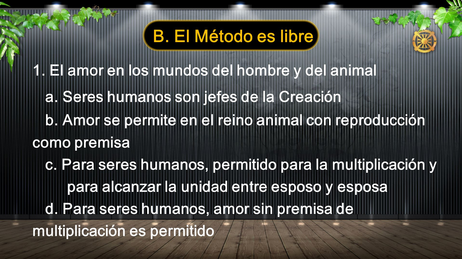 B. El Método es libre 1. El amor en los mundos del hombre y del animal