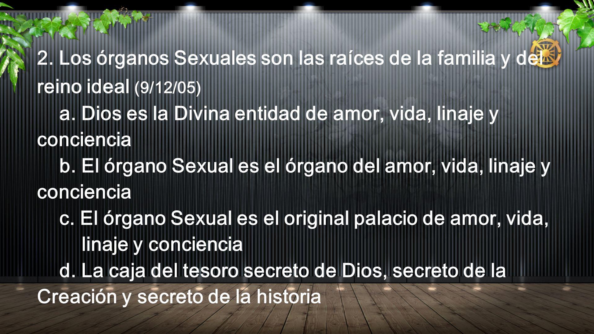 2. Los órganos Sexuales son las raíces de la familia y del reino ideal (9/12/05)