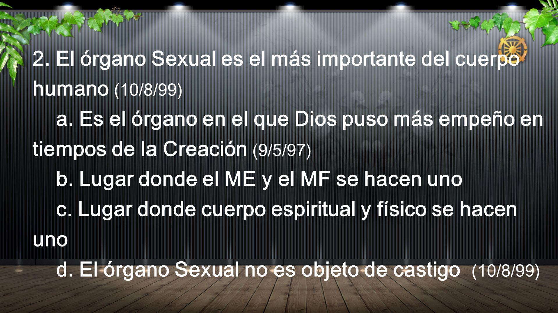 2. El órgano Sexual es el más importante del cuerpo humano (10/8/99)