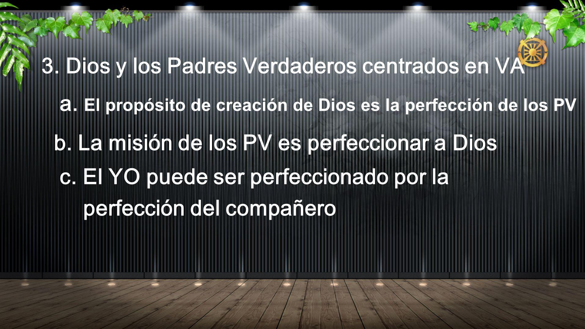 3. Dios y los Padres Verdaderos centrados en VA