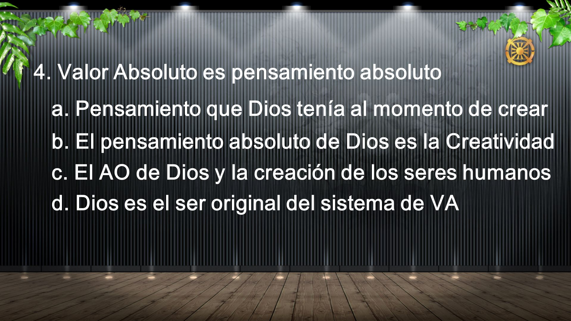 4. Valor Absoluto es pensamiento absoluto