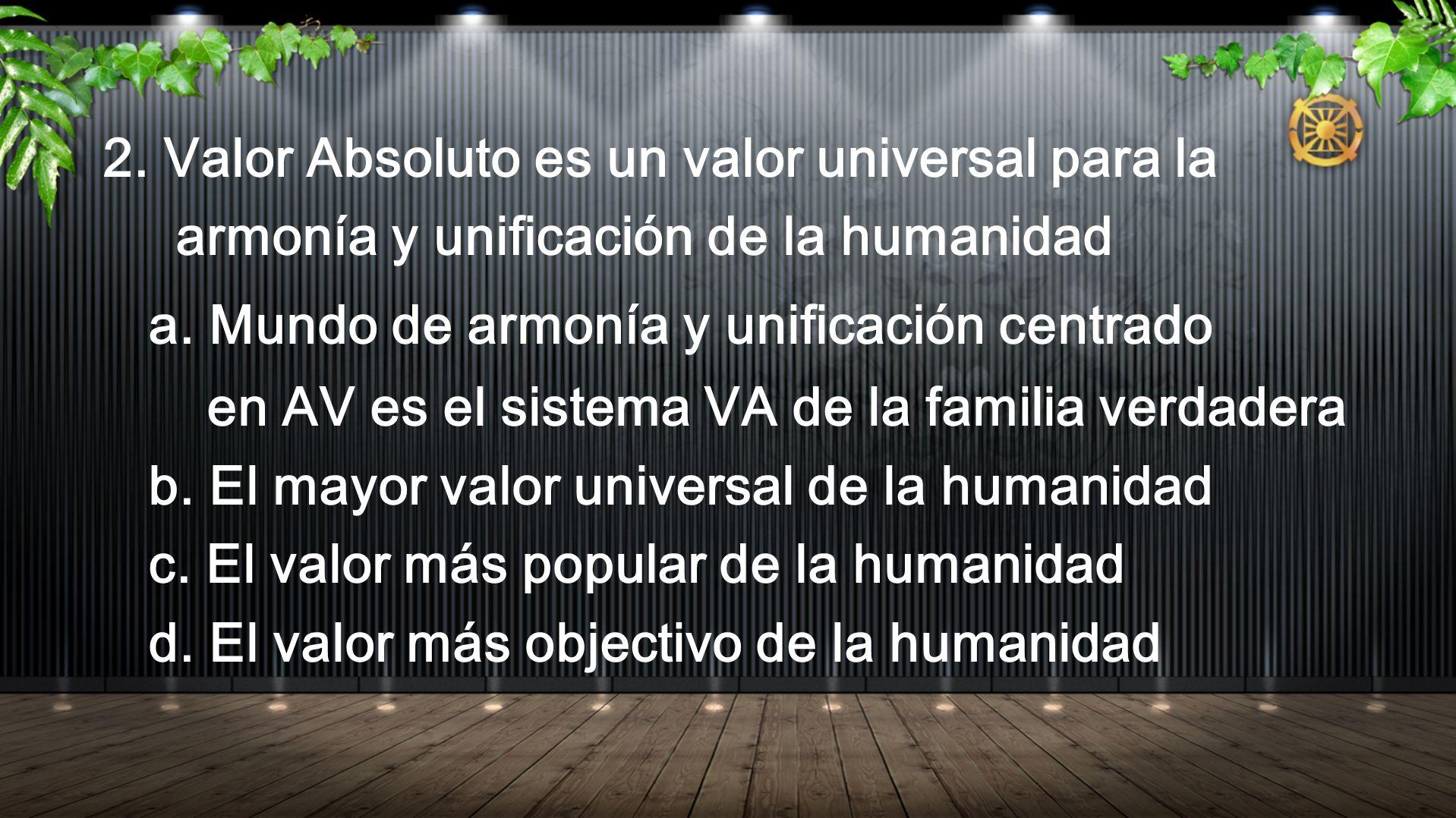 2. Valor Absoluto es un valor universal para la