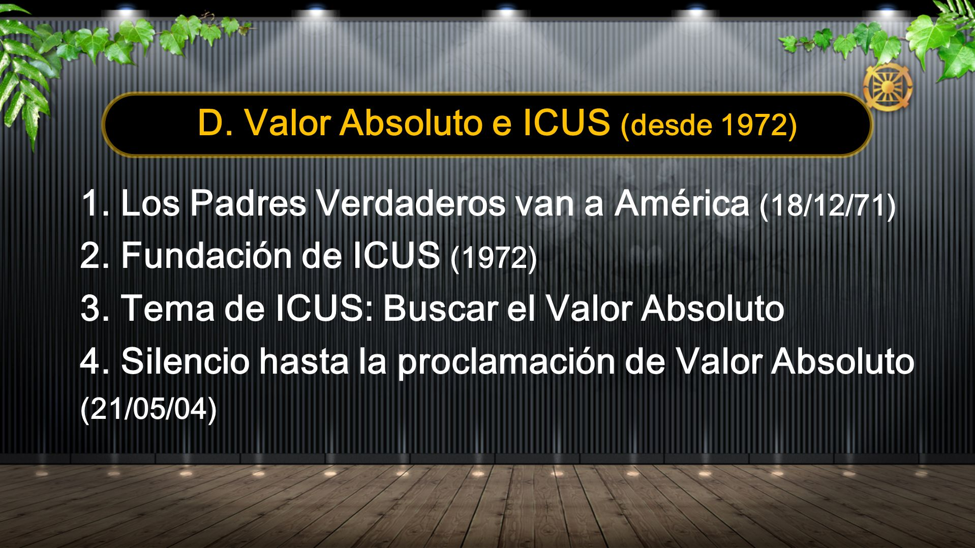 D. Valor Absoluto e ICUS (desde 1972)