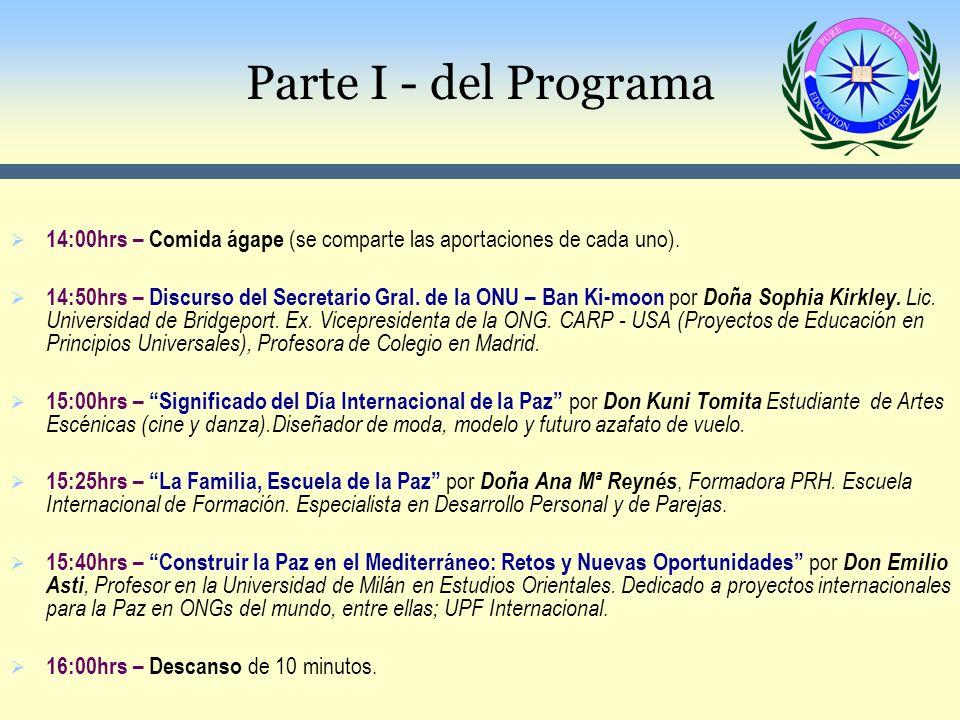 Parte I - del Programa 14:00hrs – Comida ágape (se comparte las aportaciones de cada uno).